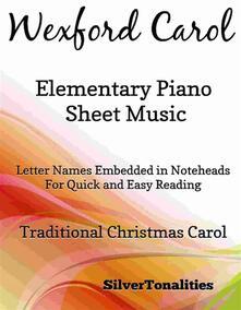 Wexford Carol Elementary Piano Sheet Music