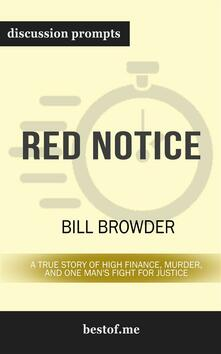 Red Notice: A True Story of High Finance, Murder, and One Man's Fight for Justice: Discussion Prompts
