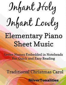 Infant Holy Infant Lowly Elementary Piano Sheet Music