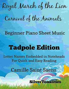 Royal March of the Lion Carnival of the Animals Beginner Piano Sheet Music Tadpole Edition