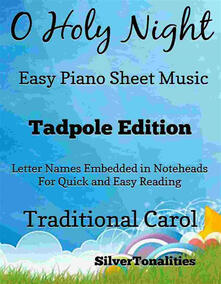 O Holy Night Cantique de Noel Easy Piano Sheet Music Tadpole Edition