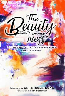 The Beauty In My Mess