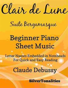 Clair de Lune Suite Bergamasque Beginner Piano Sheet Music