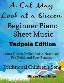 A Cat May Look at a Queen Beginner Piano Sheet Music Tadpole Edition