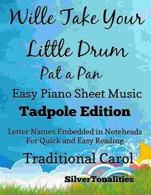 Willie Take Your Little Drum Pat a Pan Easy Piano Sheet Music Tadpole Edition