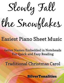Slowly Fall the Snowflakes Easiest Piano Sheet Music