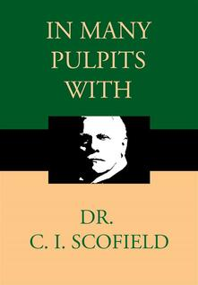 In Many Pulpits with Dr. C. I. Scofield