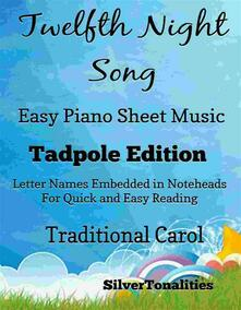 Twelfth Night Song Easy Piano Sheet Music Tadpole Edition