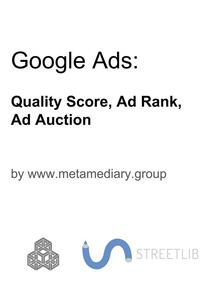 Google Ads: Quality Score, Ad Rank, Ads Auction