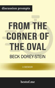 From the Corner of the Oval: A Memoir: Discussion Prompts