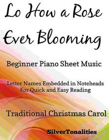 Lo How a Rose Ever Blooming Beginner Piano Sheet Music