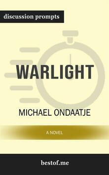 Warlight: A Novel: Discussion Prompts