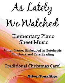 As Lately We Watched Elementary Piano Sheet Music