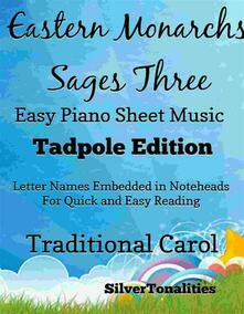 Eastern Monarchs Sages Three Easy Piano Sheet Music Tadpole Edition