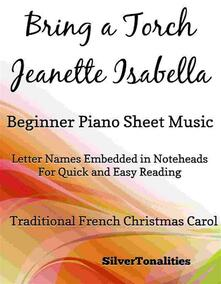 Bring a Torch Jeanette Isabella Beginner Piano Sheet Music