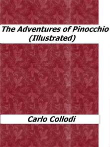 The Adventures of Pinocchio (Illustrated)