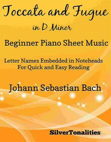 Toccata and Fugue in D Minor Beginner Piano Sheet Music