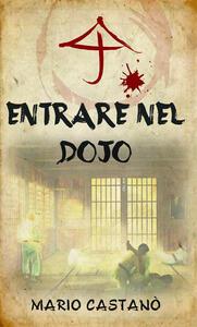 Entrare nel dojo - Mario Castanò - copertina