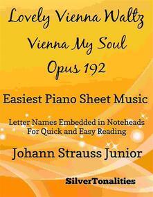 Lovely Vienna Waltz Vienna My Soul Opus 192 Easiest Piano Sheet Music