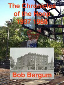 The CHRONICLES of the HOOP 1937 1968