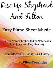 Rise Up Shepherd and Follow Easy Piano Sheet Music