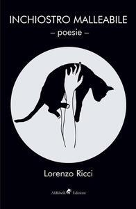 Inchiostro malleabile - Lorenzo Ricci - copertina