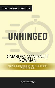 """Summary: """"Unhinged: An Insider's Account of the Trump White House"""" by Omarosa Manigault Newman 