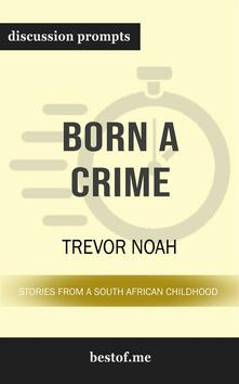 """Summary: """"Born a Crime: Stories from a South African Childhood"""" by Trevor Noah 