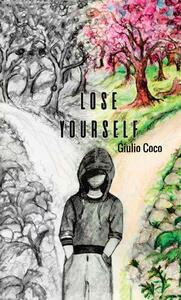 Lose yourself. Ediz. italiana - Giulio Coco - copertina