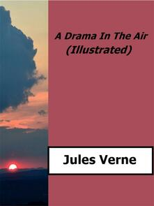 A Drama in the Air (Illustrated)