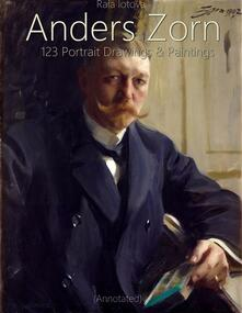 Anders Zorn: 123 Portrait  Drawings & Paintings (Annotated)