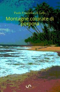 Montagne colorate di porpora. Indiario 1980 - Paolo Francesco Di Lello - copertina