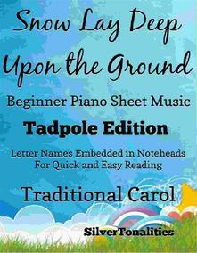 The Snow Lay Deep Upon the Ground Beginner Piano Sheet Music Tadpole Edition