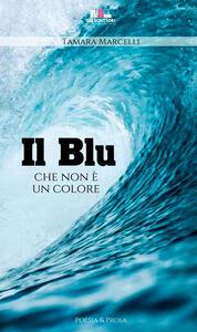 Il blu che non è un colore - Tamara Marcelli - copertina