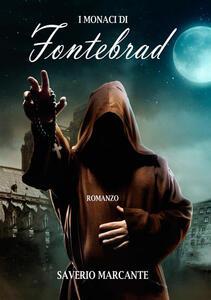 I monaci di Fontebrad - Saverio Marcante - copertina