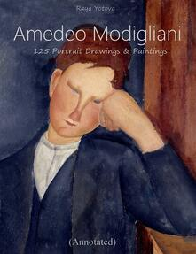 Amedeo Modigliani: 125 Portrait Drawings & Paintings (Annotated)