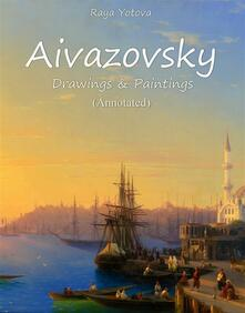 Aivazovsky: Drawings & Paintings (Annotated)