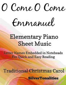 O Come O Come Emmanuel Elementary Piano Sheet Music