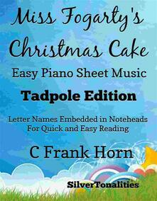 Miss Fogarty's Christmas Cake Easy Piano Sheet Music Tadpole Edition