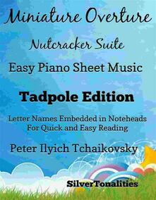 Miniature Overture Nutcracker Suite Easy Piano Sheet Music Tadpole Edition