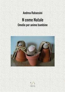N come Natale. Omelie per anime bambine - Andrea Rabassini - copertina