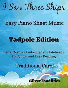 I Saw Three Ships Easy Piano Sheet Music Tadpole Edition