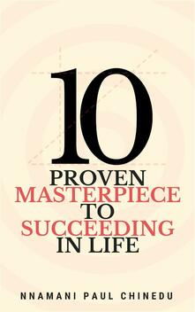 10 Proven Masterpiece To Succeeding In Life