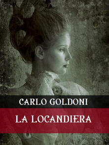 La locandiera - Carlo Goldoni - ebook