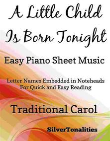 A Little Child is Born Tonight Easy Piano Sheet Music