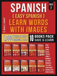 Spanish ( Easy Spanish ) Learn Words With Images (Super Pack 10 Books in 1)