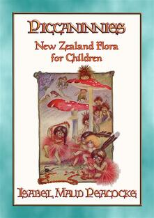 PICCANINNIES - The flora of New Zealand explained for Children