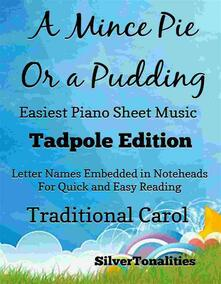 A Mince Pie or a Pudding Easiest Piano Sheet Music Tadpole Edition