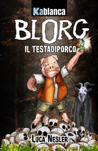 Blorg. Il Testadiporco - Luca Nesler - copertina