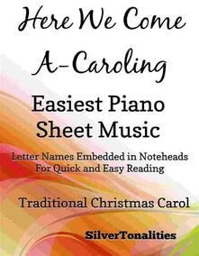 Here We Come a Caroling Easiest Piano Sheet Music